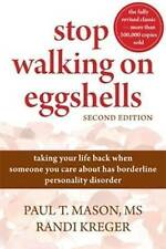 Stop Walking on Eggshells: Taking Your Life Back When Someone You Care About Has Borderline Personality Disorder by Paul T. Mason, Randi Kreger (Paperback, 2010)