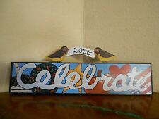 "Vintage 2000 NANCY THOMAS Folk Art ""CELEBRATE"" 18"" Long Plaque w/ Metal Birds"