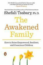 THE AWAKENED FAMILY Raise Empowered Resilient Children Shefali Tsabary Oprah bk