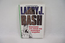 LARRY J. BASH Comment j'ai mené ma première... LIEUTENANT X Bibliotheque verte