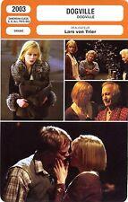 Fiche Cinéma. Movie Card. Dogville (Danemark/Suède/G-B/Allemagne/Pays-Bas) 2003