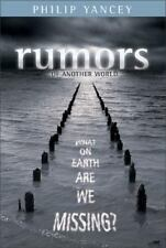 Rumors of Another World: What on Earth Are We Missing? by Philip Yancey