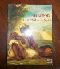 DELACROIX.-  le Voyage au Maroc- l'Institut du Monde - in French