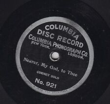 78 RPM - Cornet Solo - COLUMBIA 921 - JULES LEVY - Nearer, My God, to Thee