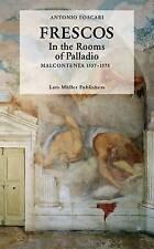 NEW Frescos: In the Rooms of Palladio: Malcontenta 1557-1575 by Antonio Foscari