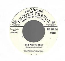 HAWKSHAW HAWKINS-RCA-ONE WHITE ROSE/I WANNA BE HUGGED TO DEATH BY YOU-PROMO VG+