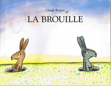 La Brouille * Claude BOUJON * Ecole Des Loisirs album souple * dispute conciliat