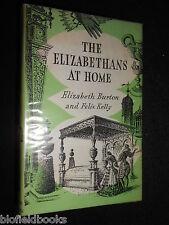 The Elizabethans at Home - 1963 - Social History, Elizabeth Burton & Felix Kelly