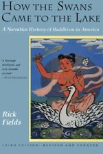 How the Swans Came to the Lake: A Narrative History of Buddhism in America by…
