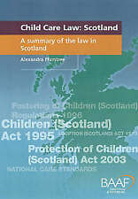 Child Care Law - A Summary Of The Law In Scotland. BAAF. 2005.