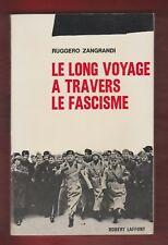 HISTOIRE.  Le long voyage à travers le fascisme / R. Zangrandi. 1re edt fr.1963.