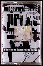 Underworld-Dubnobasswithmyheadman CASSETTE WAX TRAX US 1994 SEALED OOP