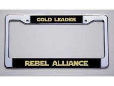 "STAR WARS FANS!  ""GOLD LEADER/REBEL ALLIANCE"" LICENSE PLATE FRAME"