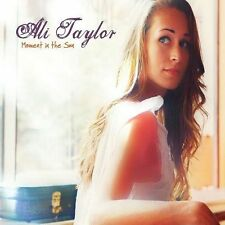Ali Taylor, Moment in the Sun, Excellent