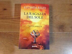 LUCINDA RILEY - LA RAGAZZA DEL SOLE ( SETTE SORELLE ) GIUNTI 2020