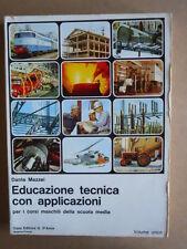 Raro libro di Educazione Tecnica con Appl. Scuole Medie 1972 ed. D'ANNA   [C58A]