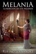 Melania : La Rebelión de Los Paganos by Rufino Redondo (2015, Paperback)
