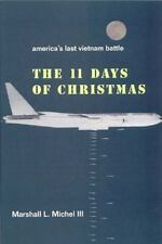 The Eleven Days of Christmas: America's Last Vietnam Battle-ExLibrary