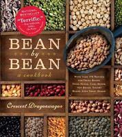 Bean By Bean: A Cookbook: More than 175 Recipes for Fresh Beans, Dried Beans, C