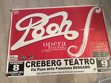 POOH - OPERA SECONDA poster 140 x 100 Teatro Creberg di Bergamo Novembre 2013