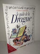 Le Guide De La Drague en BD de Goupil & Tybo VENTS D'OUEST 1996 - CA72A