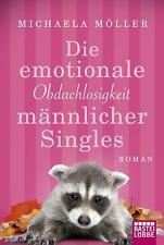 Die emotionale Obdachlosigkeit männlicher Singles von Michaela Möller / #3394