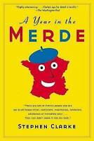 (Very Good)-A Year in the Merde (Paperback)-Clarke, Stephen-1582346178