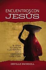 Encuentros con Jesús: El Señor, su carácter y las personas que lo conocieron car