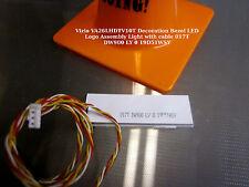 Vizio VA26LHDTV10T Decoration Bezel LED Logo Assembly Light with cable