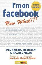 I'm on Facebook--Now What??? (2nd Edition) : How to Use Facebook to Achieve...