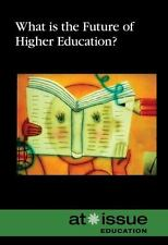 What Is the Future of Higher Education? (At Issue)