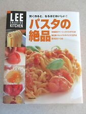 Japanese Cookbook Recipes for Pasta Masterpieces パスタの絶品 LEE Creative Kitchen