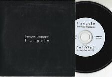 FRANCESCO DE GREGORI raro CD SINGOLO 1 traccia PROMO L'angelo  EU stampa EUROPEA