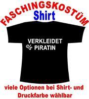 Verkleidet als Piratin T-Shirt Kostüm Fastnacht Fasching Karneval Verkleidet u.a