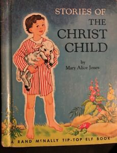 STORIES OF THE CHRIST CHILD by Mary Alice Jones 1964 HC
