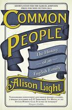 Common People: History of An English Family by Alison Light (Hardback, 2014) NEW