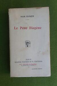 HAN RYNER - LE PÈRE DIOGÈNE - FIGUIÈRE & CIE 1920 (?) - BON ÉTAT - TRÈS RARE
