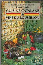 Cuisine Catalane & vins du Roussillon Eliane Thibaut Comelade Pierre Torrès