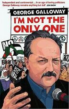 I'm Not the Only One,George Galloway