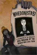 Whedonistas!: A Celebration of the Worlds of Joss Whedon by the Women Who Love T