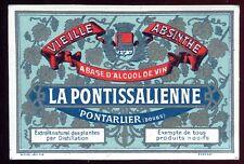 étiquette ABSINTHE LA PONTALISSIENNE  à Pontarlier ( Doubs )