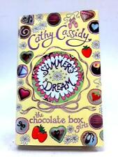 Chocolate Box Girls: Summer's Dream Cassidy, Cathy 2012 Book 98406