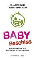 Babybeschiss von Thomas Lindemann und Julia Heilmann (2011, Taschenbuch)