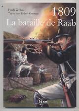 NEUF LIVRE 1809 LA BATAILLE DE RAAB NAPOLEON ARMEE D ITALIE ET AUSTRO-HONGROISE