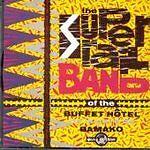 Super Rail Band Of The Buffet Hotel De La Gare De Bamako, Mali - Super Rail Band