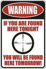 """*Aluminum* Warning If You Are Found Here Tonight 8""""x12"""" Metal Novelty Sign S128"""