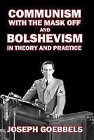 Communism with the Mask Off and Bolshevism in Theory and Practice, BRAND NEW