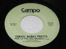 """Ismael Nunez Pratts 7"""" 45 RARE LATIN AFRO FUNK HEAR Por La Paz Del Mundo CAMPO"""