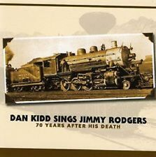 Dan Kidd - Sings Jimmy Rodgers 70 Years After - New Factory Sealed Cd