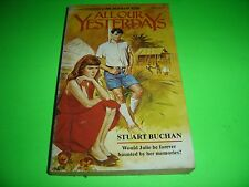 All Our Yesterdays By Stuart Buchan 1st Aug 1987 Paperback